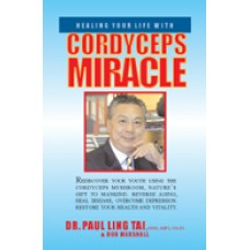 Healing Your Life with Cordyceps Miracle